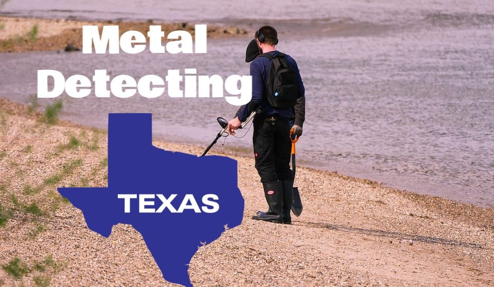 Metal Detecting in TEXAS (Laws, Locations, Gold and More   )